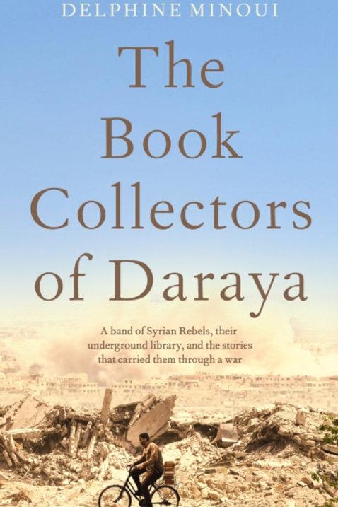 The Book Collectors of Daraya - Delphine Minoui