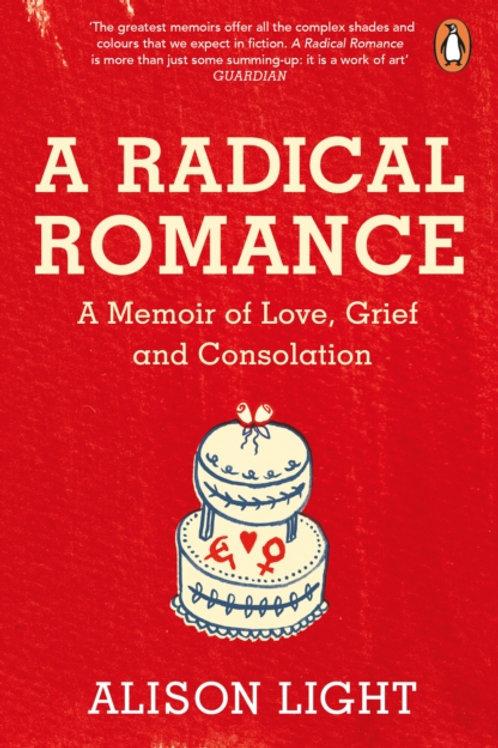 A Radical Romance - Alison Light