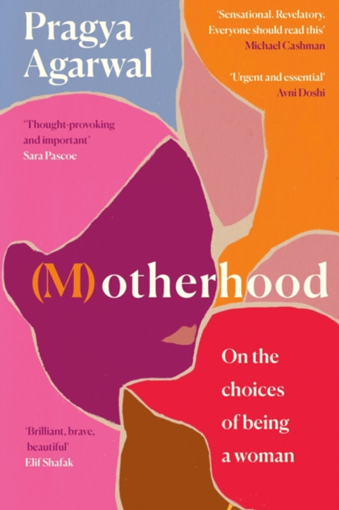 (M)otherhood: On the choices of being a woman - Pragya Agarwal