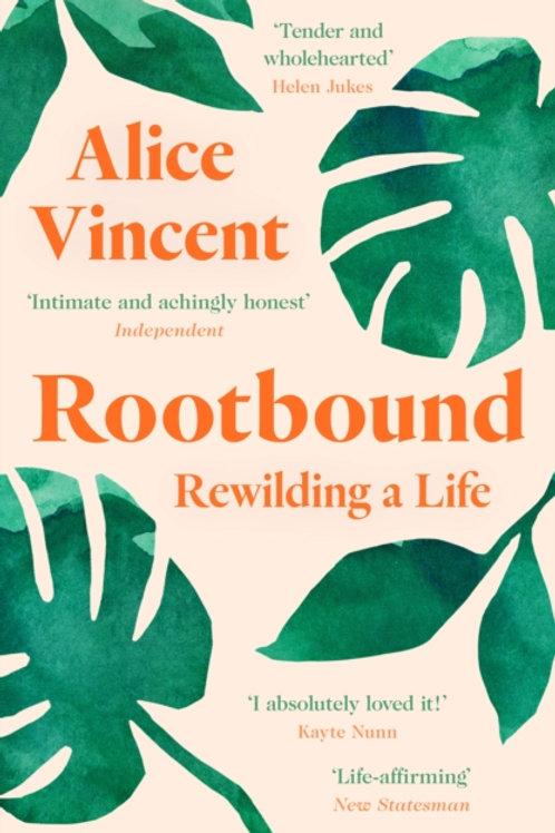 Rootbound: Rewilding A Life - Alice Vincent