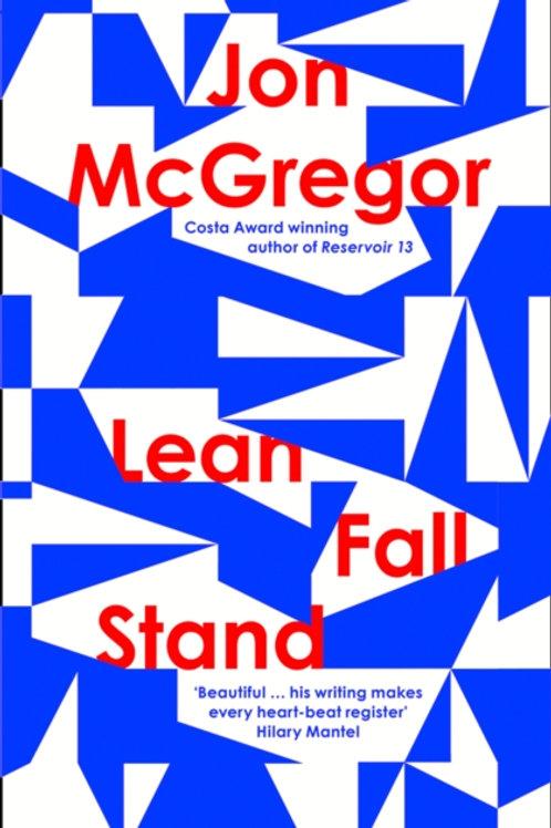 Lean Fall Stand - Jon McGregor