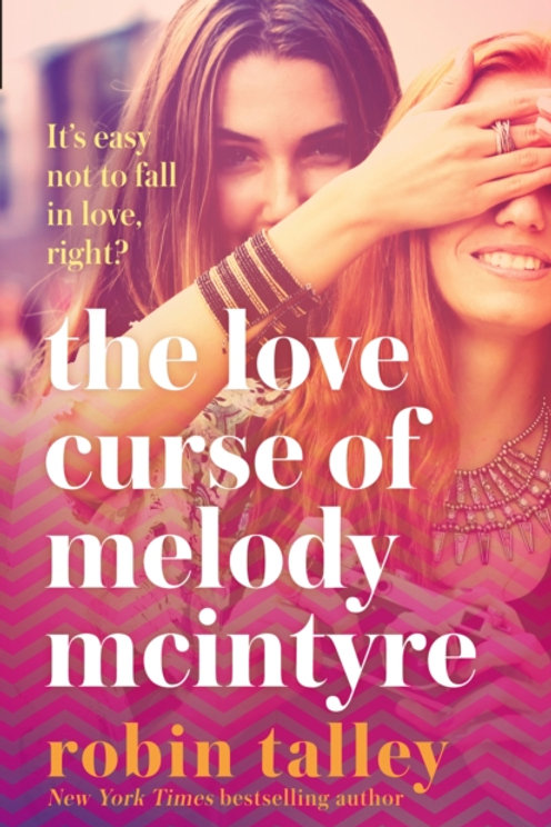 The Love Curse of Melody McIntyre - Robin Talley