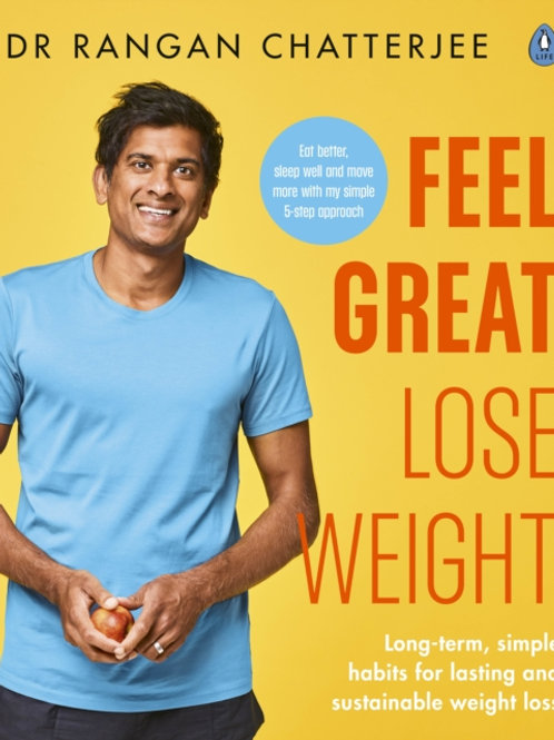 Feel Great Lose Weight  - Dr Rangan Chatterjee