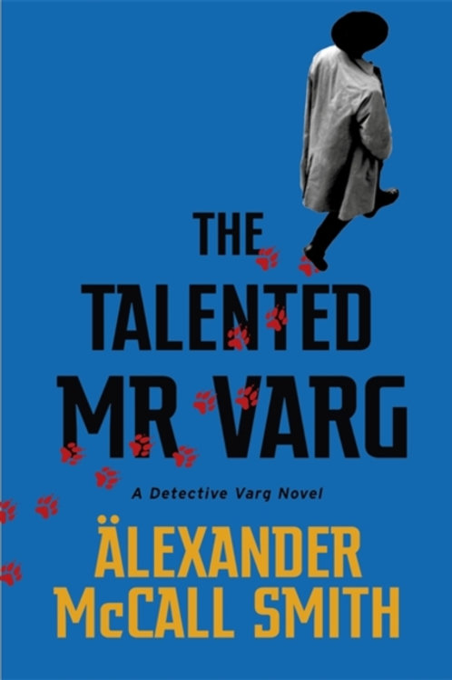 The Talented Mr Varg : A Detective Varg novel - Alexander McCall Smith