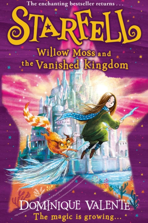 Starfell: Willow Moss and the Vanished Kingdom - Dominique Valente