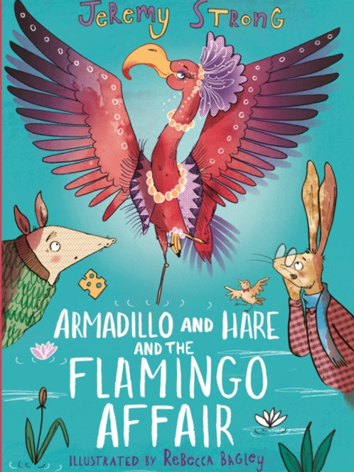 Armadillo and Hare and the Flamingo Affair - Jeremy Strong