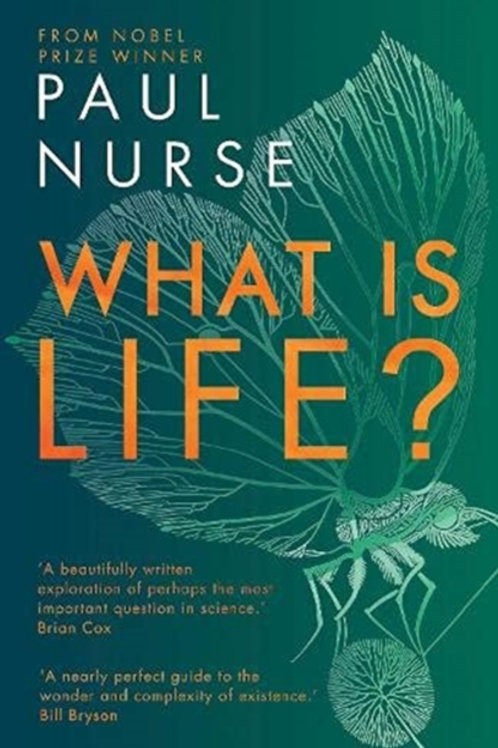 What is Life? - Paul Nurse