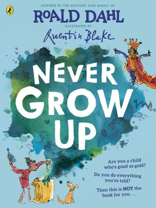 Never Grow Up - Roald Dahl