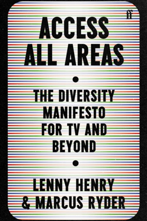 Access All Areas: The Diversity Manifesto for TV and Beyond - Sir Lenny Henry