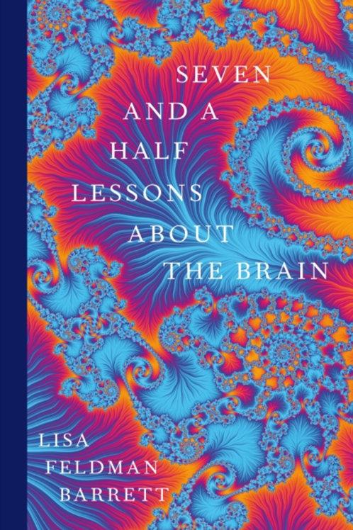 Seven and a Half Lessons About the Brain - Lisa Feldman Barrett
