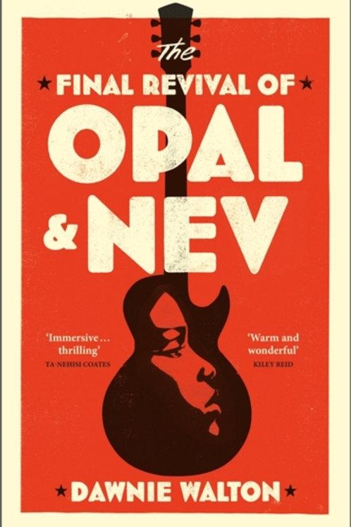 The Final Revival of Opal and Nev - Dawnie Walton