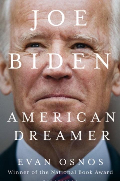 Joe Biden: American Dreamer - Evan Osnos