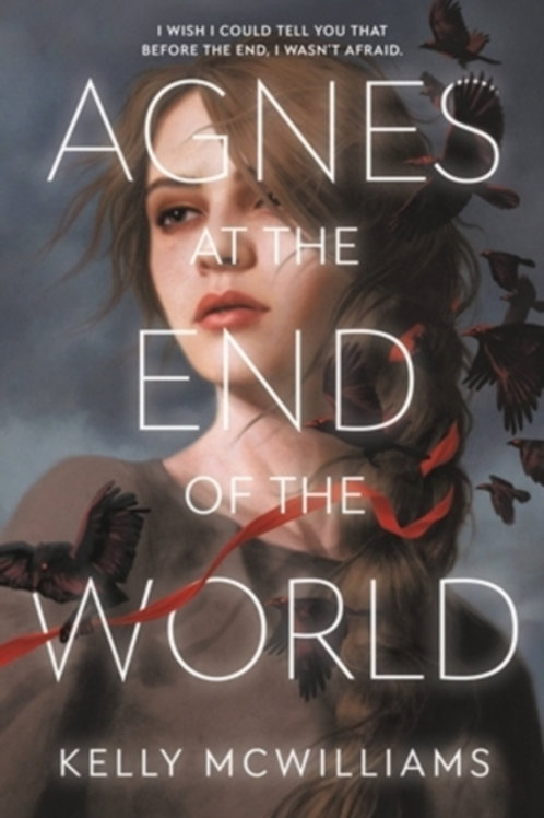 Agnes at the End of the World - Kelly McWilliams