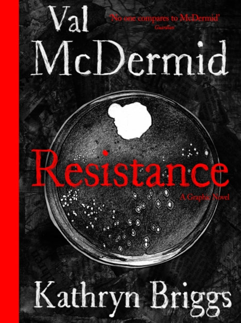 Resistance: A Graphic Novel - Val McDermid & Kathryn Briggs