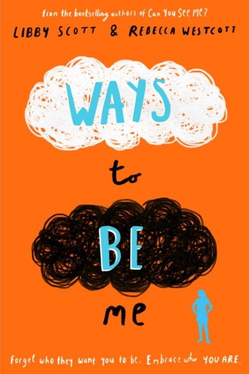 Ways to Be Me - Libby Scott and Rebecca Westcott