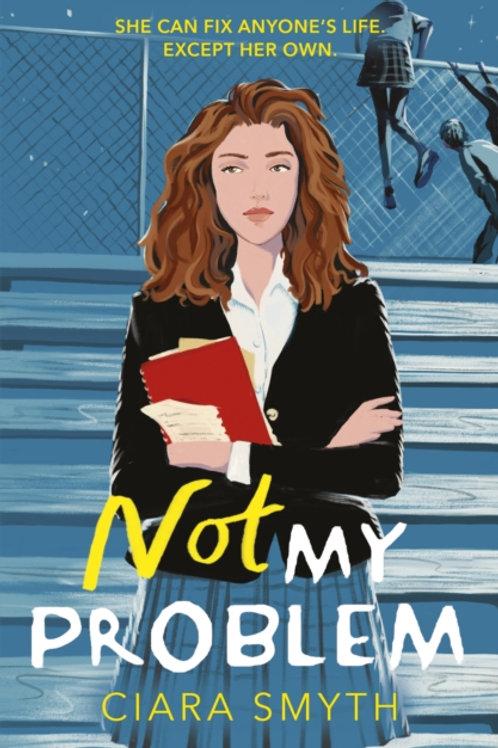 Not My Problem - Ciara Smyth