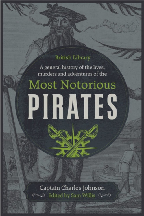 The Lives, Murders and Adventures of the Most Notorious Pirates