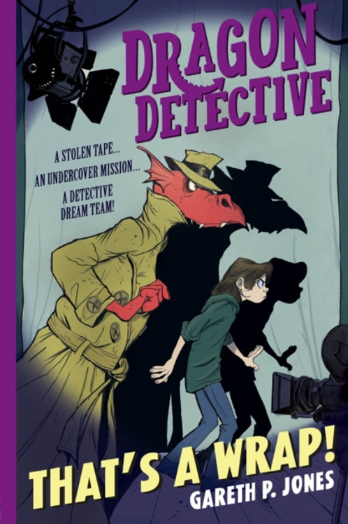 Dragon Detective: That's A Wrap! - Gareth P. Jones