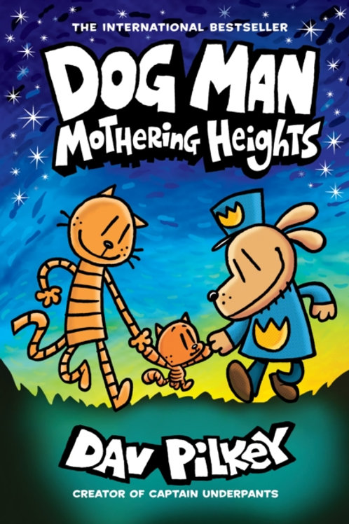 Dog Man 10: Mothering Heights - Dav Pilkey