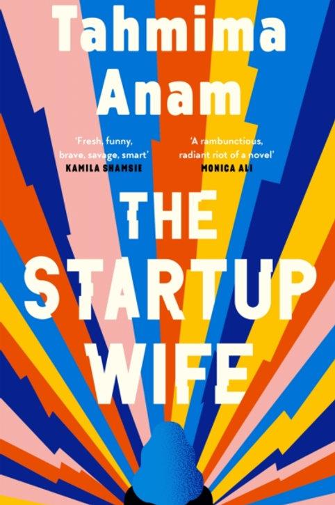 The Startup Wife - Tahmima Anam