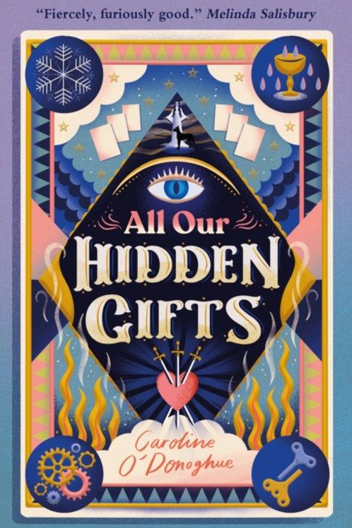 All Our Hidden Gifts - Caroline O'Donoghue