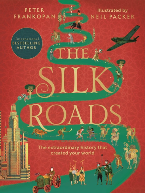 The Silk Roads: Illustrated Edition - Peter Frankopan