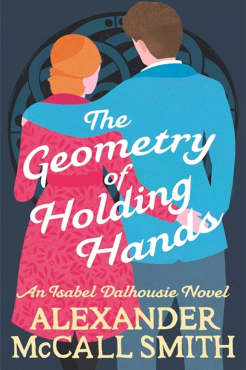 The Geometry of Holding Hands - Alexander McCall Smith