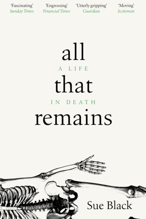 All That Remains: A Life in Death - Professor Sue Black