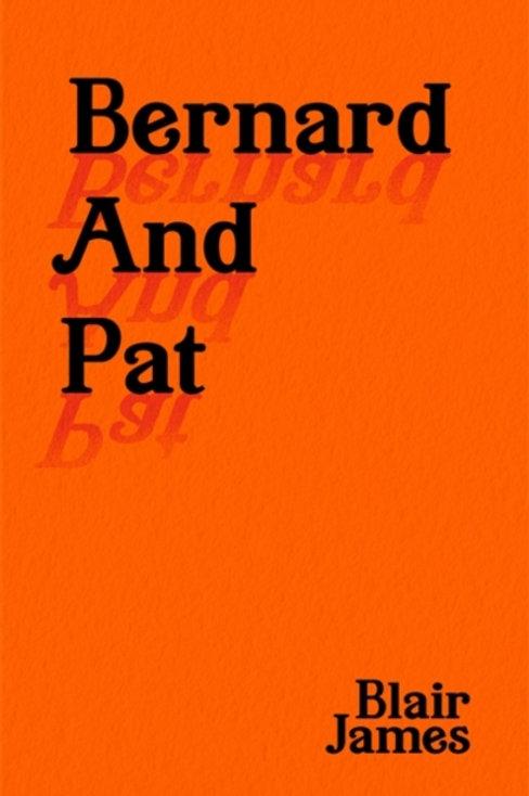 Bernard and Pat - Blair James