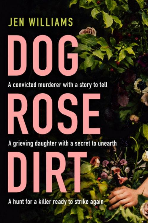 Dog Rose Dirt - Jen Williams