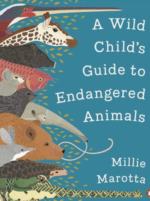 A Wild Child's Guide to Endangered Animals - Millie Marotta
