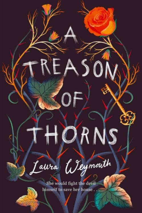 A Treason of Thorns - Laura Weymouth