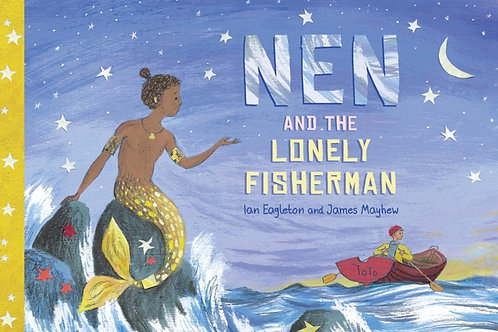 Nen and the Lonely Fisherman - Ian Eagleton