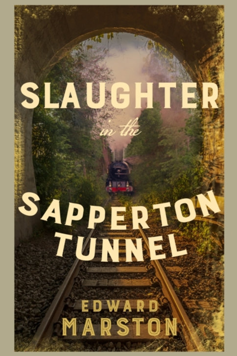 Slaughter in the Sapperton Tunnel - Edward Marston