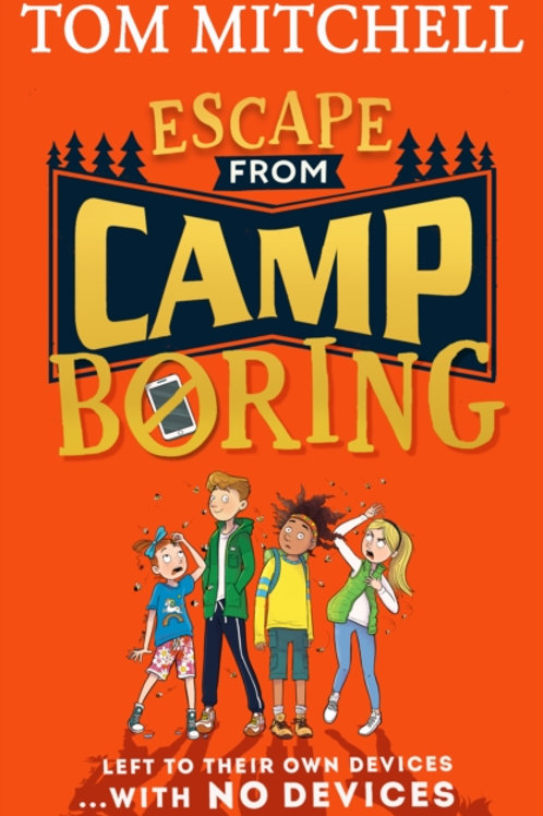Escape from Camp Boring - Tom Mitchell