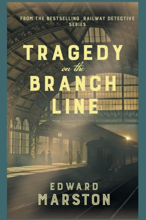 Tragedy on the Branch Line - Edward Marston