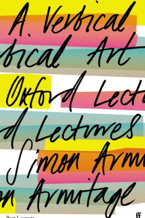 A Vertical Art : Oxford Lectures - Simon Armitage