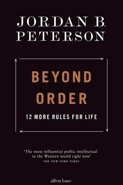 Beyond Order : 12 More Rules for Life - Jordan B. Peterson