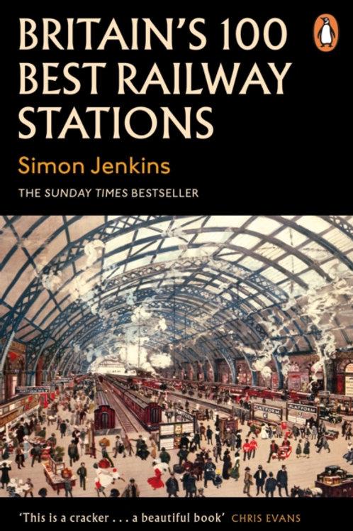 Britain's 100 Best Railway Stations - Simon Jenkins