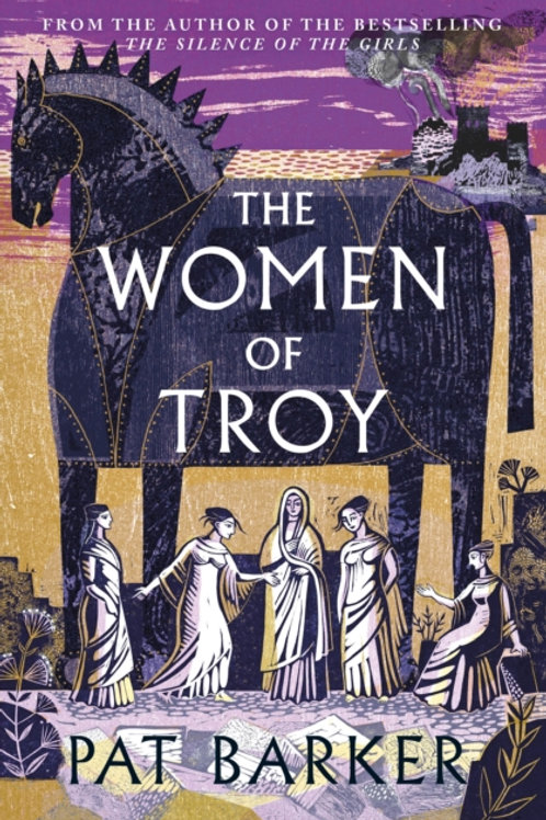 *SIGNED BY THE AUTHOR* The Women of Troy - Pat Barker