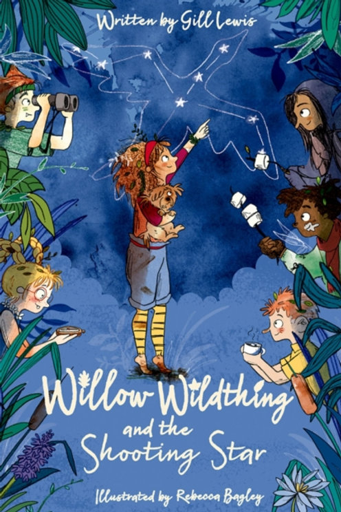 Willow Wildthing and the Shooting Star - Gill Lewis