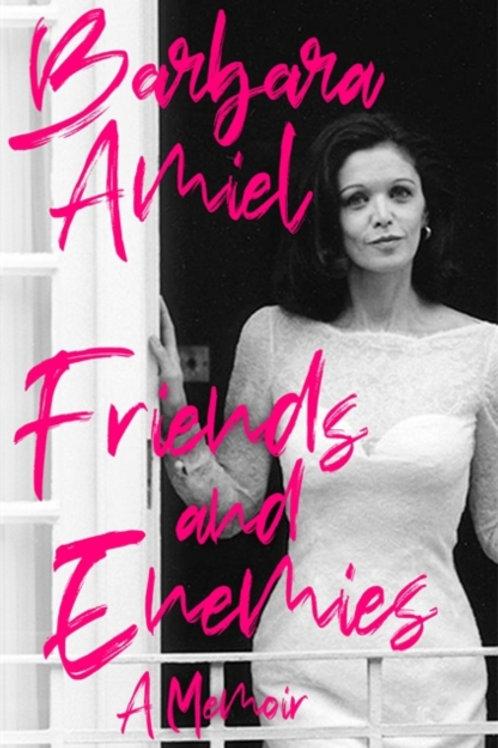 Friends and Enemies: A Memoir - Barbara Amiel