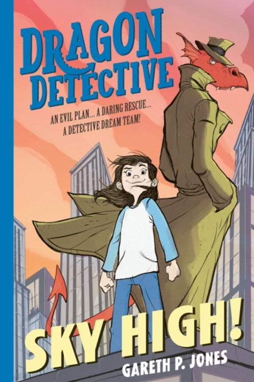 Dragon Detective: Sky High! - Gareth P. Jones