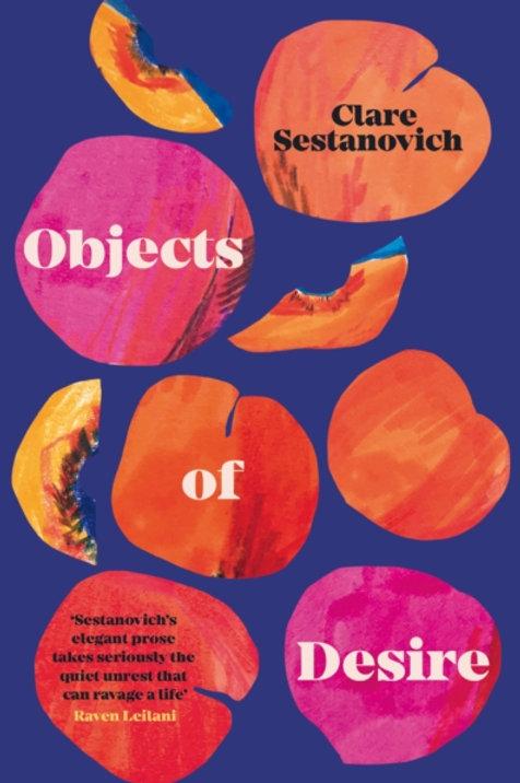 Objects of Desire - Clare Sestanovich
