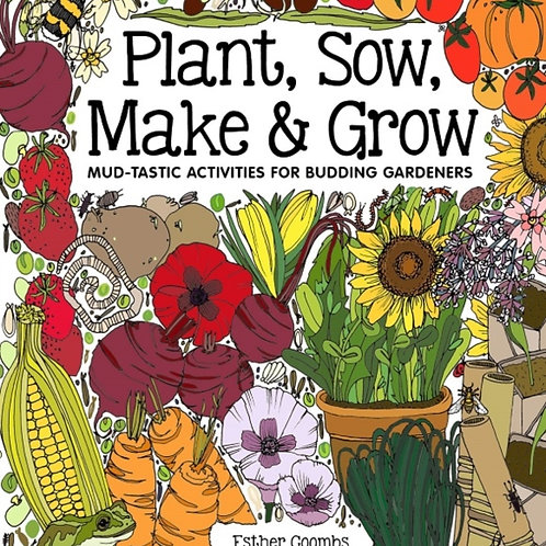 Plant, Sow, Make & Grow - Esther Coombs