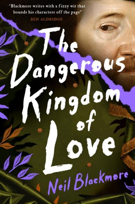 The Dangerous Kingdom of Love - Neil Blackmore