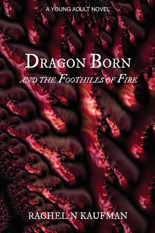 """Dragon Born """"and the Foothills of Fire"""" (paperback)"""