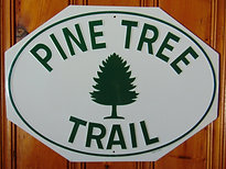 "Embossed regulation size 23""x15.75"" Pine Tree Trail sign Made in U.S.A."
