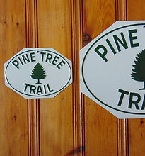 """Half regulation size embossed 10.75"""" x 8""""  Pine Tree Trail sign Made in U.S.A."""