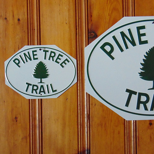 "Half regulation size embossed 10.75"" x 8""  Pine Tree Trail sign Made in U.S.A."